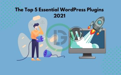 Top 5 Essential WordPress Plugins in 2021