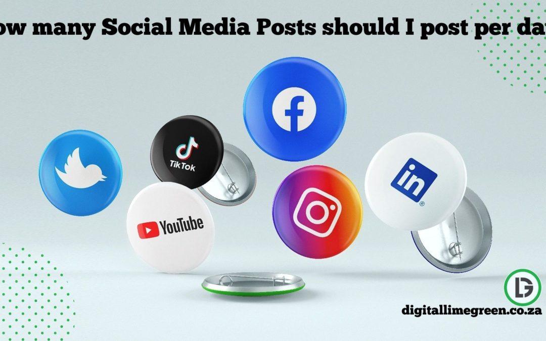 How many Social Media Posts should I post per day?